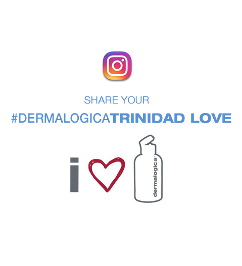 SHARE YOUR #DERMALOGICATRINIDAD LOVE